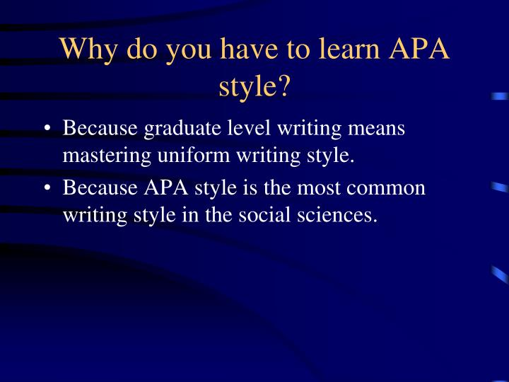 Why do you have to learn apa style