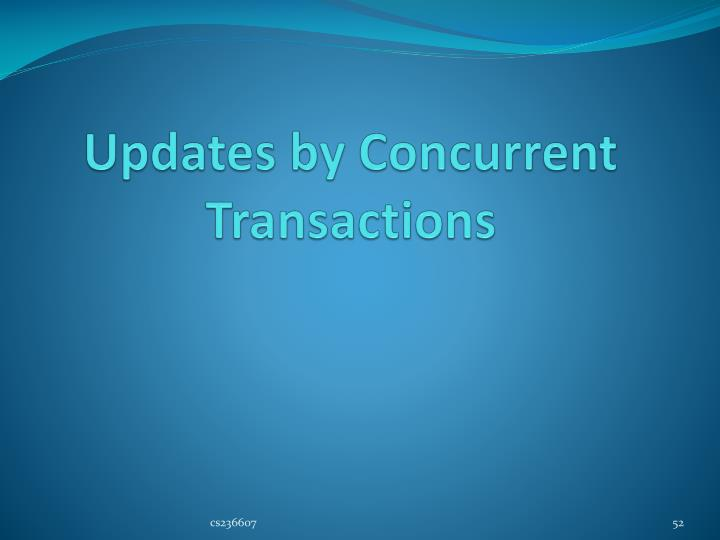 Updates by Concurrent Transactions