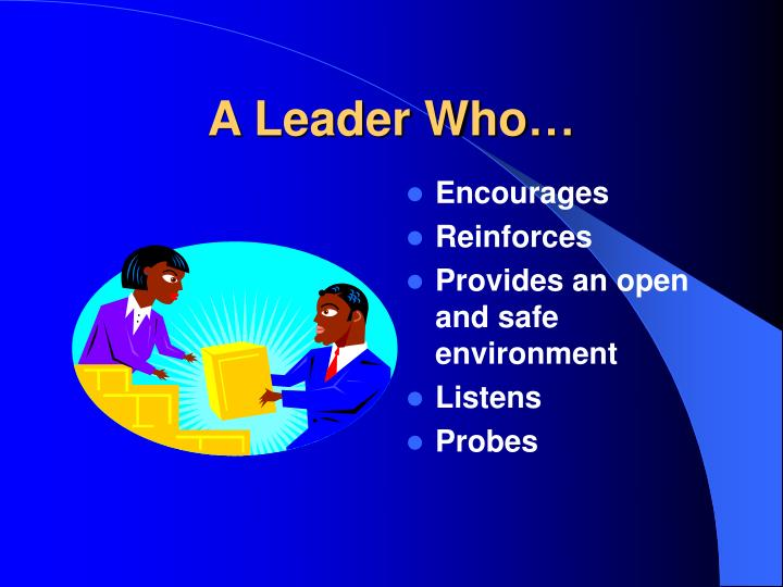 A Leader Who…