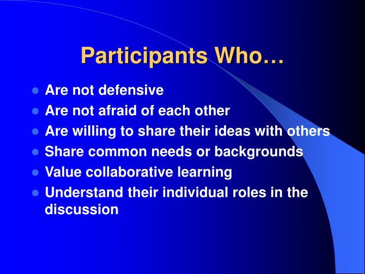Participants Who…