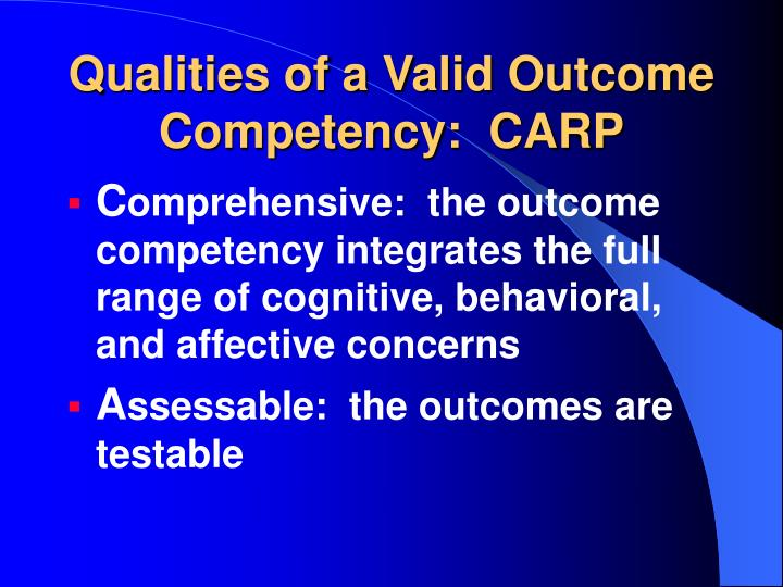 Qualities of a Valid Outcome Competency:  CARP