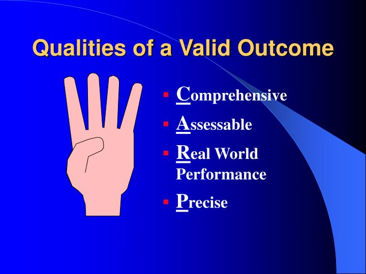 Qualities of a Valid Outcome