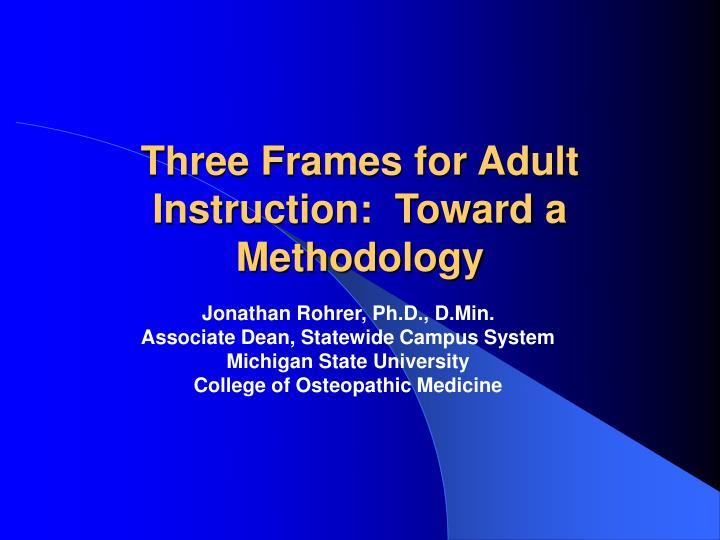 Three frames for adult instruction toward a methodology