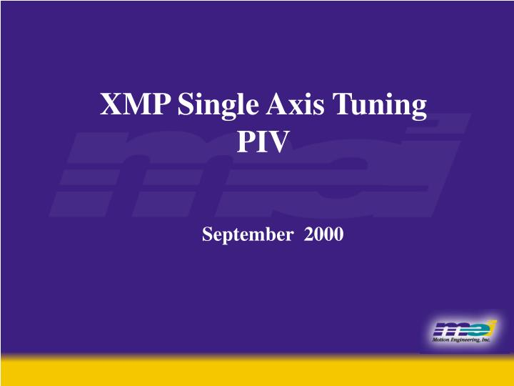 XMP Single Axis Tuning