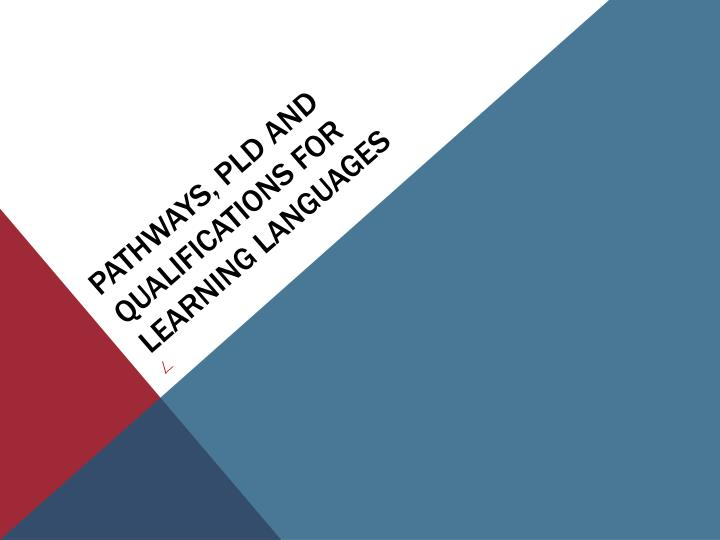 Pathways pld and qualifications for learning languages