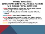 profell series 2011 congratulations to the following 12 teachers who received profell certificates