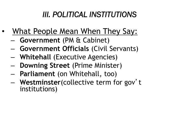 III. POLITICAL INSTITUTIONS