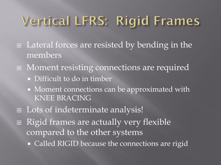 Vertical LFRS:  Rigid Frames