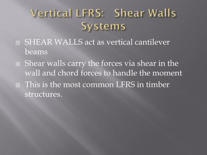 Vertical LFRS:   Shear Walls Systems