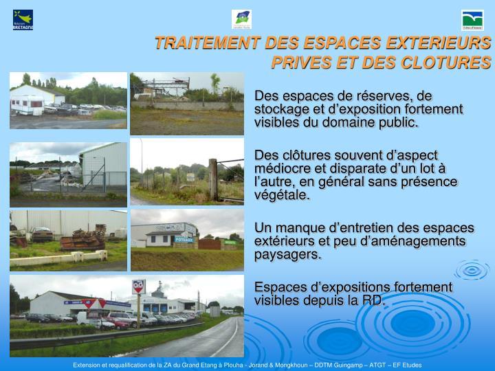 Des espaces de réserves, de stockage et d'exposition fortement visibles du domaine public.