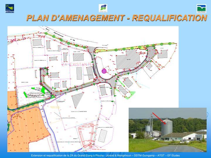 PLAN D'AMENAGEMENT - REQUALIFICATION