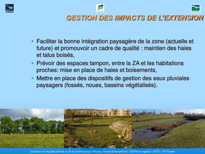 Faciliter la bonne intégration paysagère de la zone (actuelle et future) et promouvoir un cadre de qualité : maintien des haies et talus boisés,