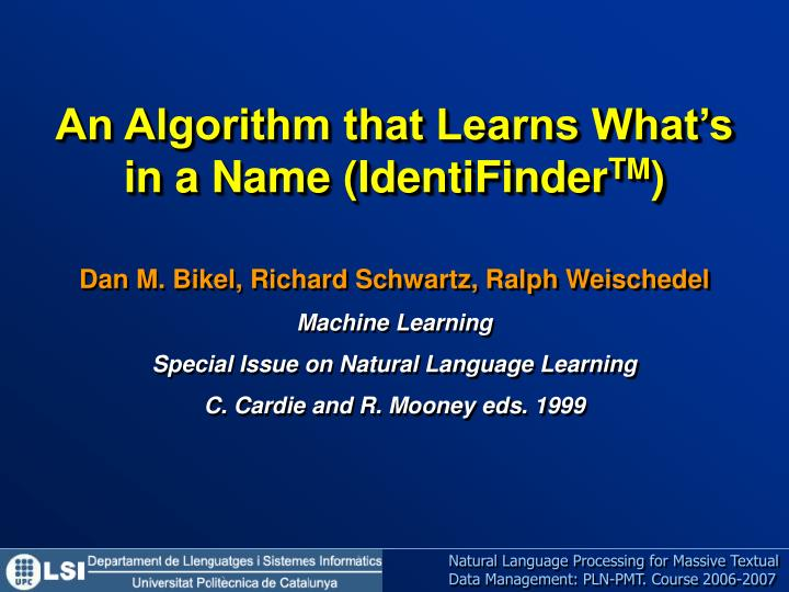 An Algorithm that Learns What's in a Name (IdentiFinder