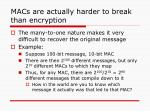 macs are actually harder to break than encryption