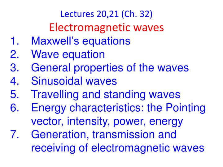 lectures 20 21 ch 32 electromagnetic waves n.