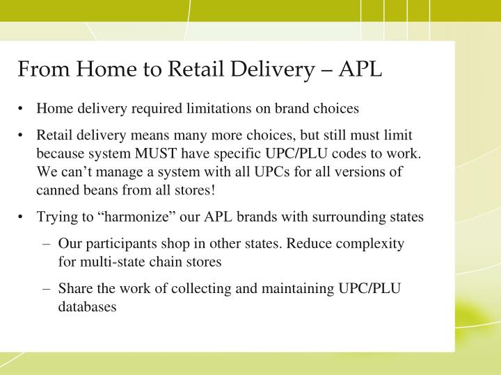 From Home to Retail Delivery – APL