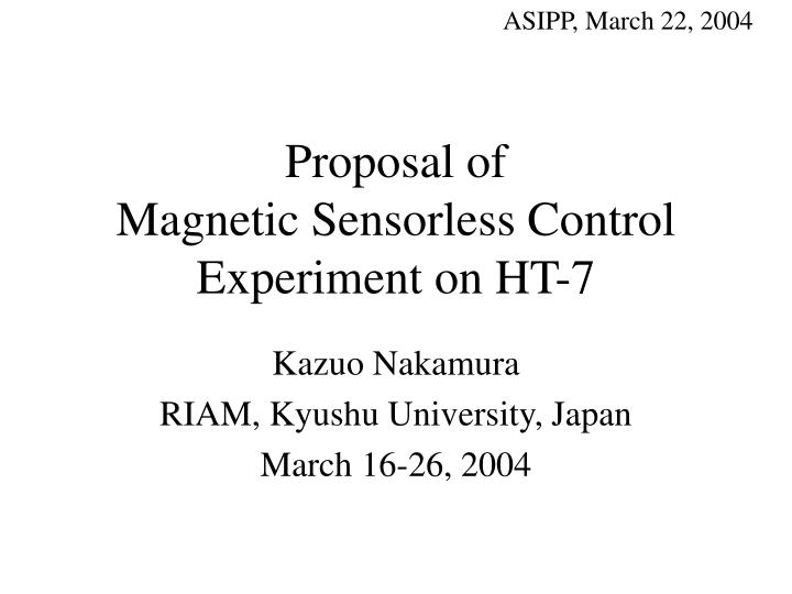 Proposal of magnetic sensorless control experiment on ht 7