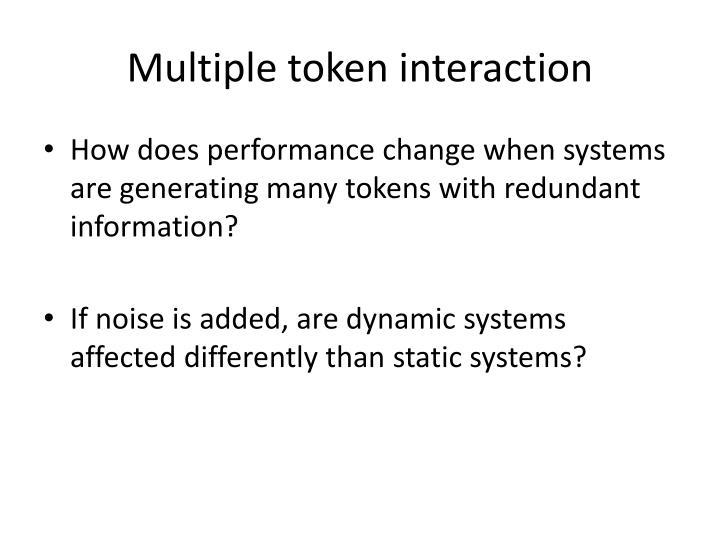 Multiple token interaction