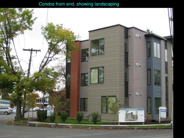 Condos from end, showing landscaping