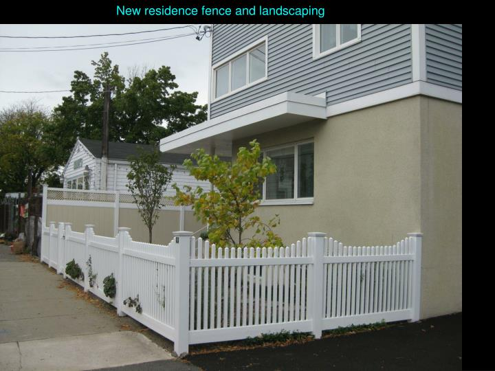 New residence fence and landscaping