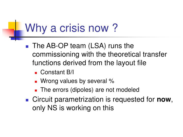 Why a crisis now