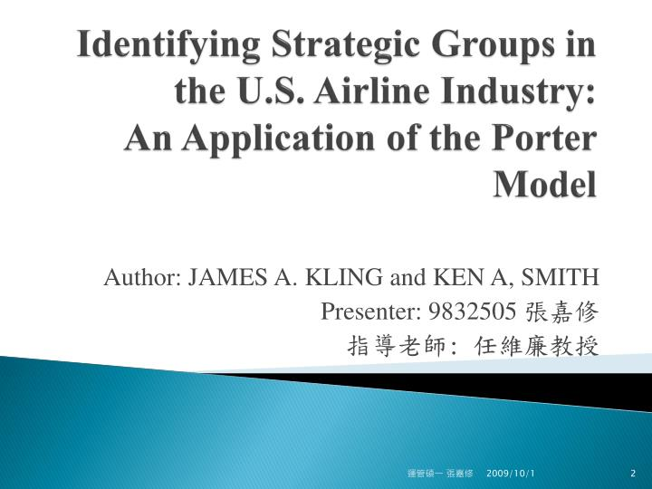 Identifying strategic groups in the u s airline industry an application of the porter model