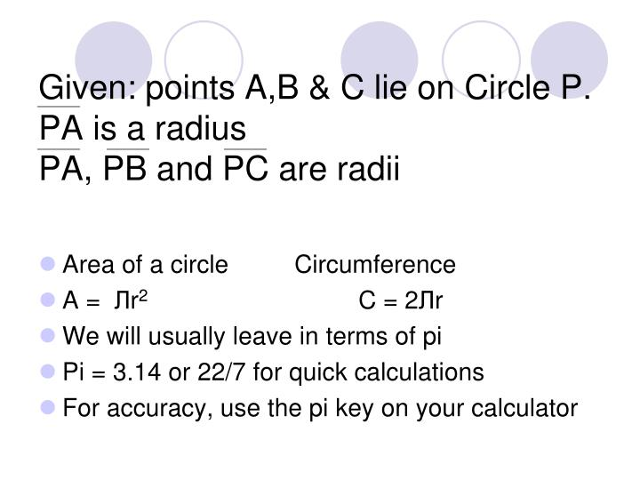 Given: points A,B & C lie on Circle P.