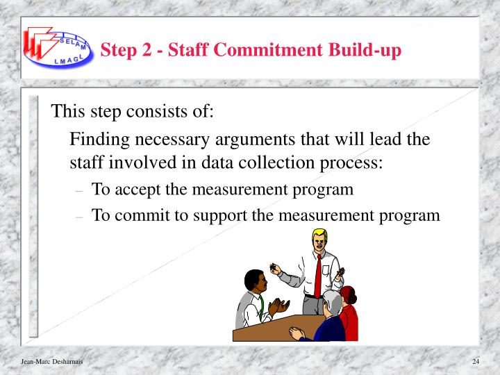 Step 2 - Staff Commitment Build-up
