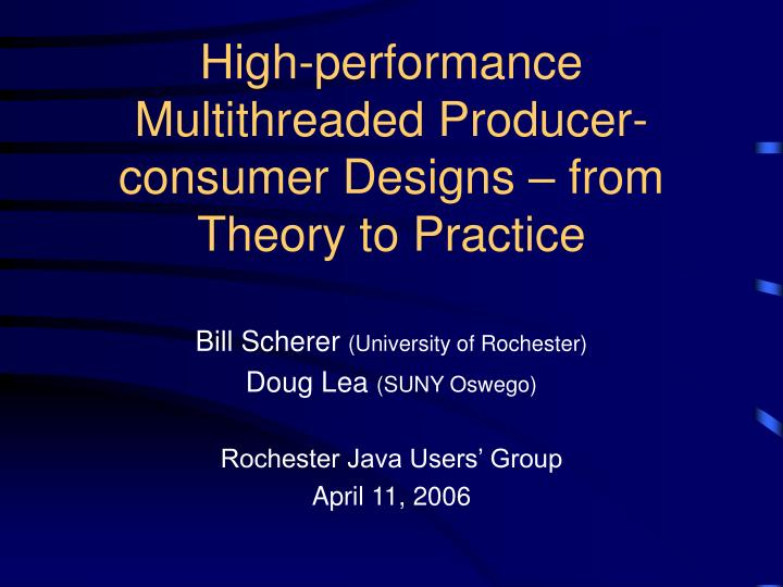 High performance multithreaded producer consumer designs from theory to practice