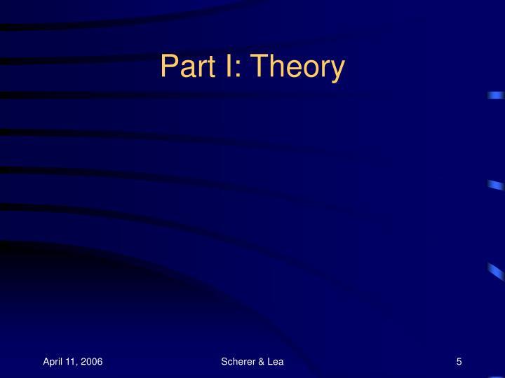Part I: Theory