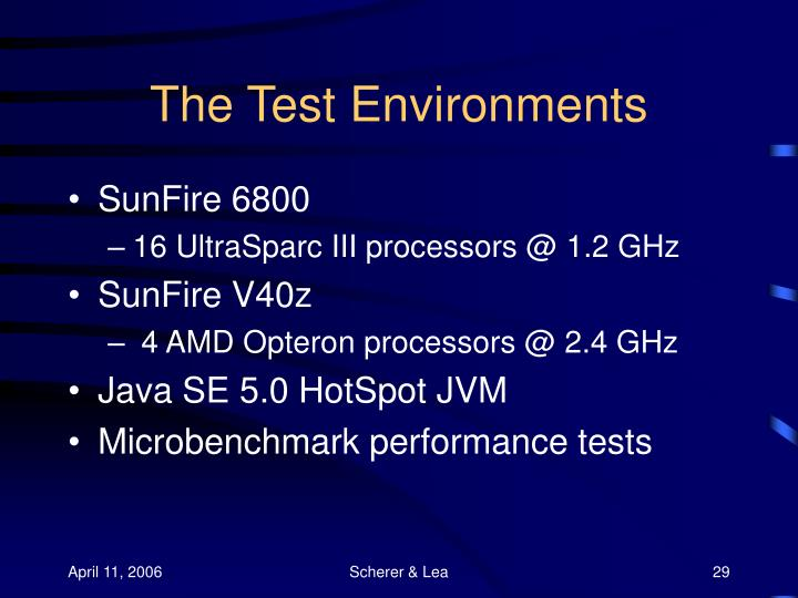 The Test Environments