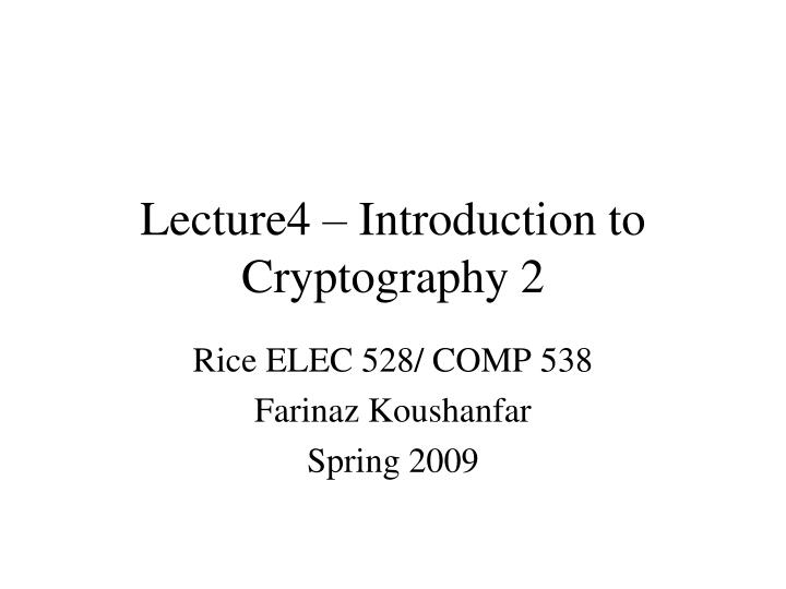 Lecture4 introduction to cryptography 2