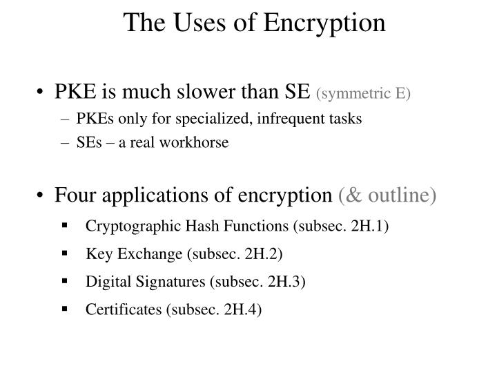 The Uses of Encryption