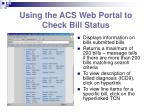 using the acs web portal to check bill status1