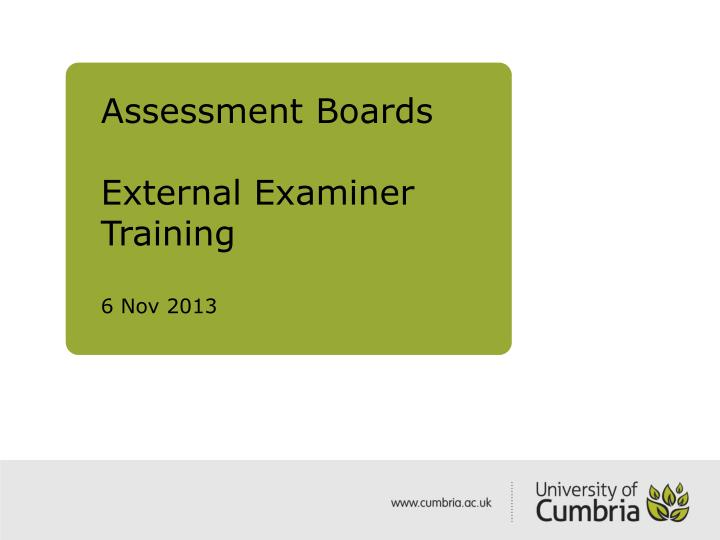 Assessment boards external examiner training 6 nov 2013