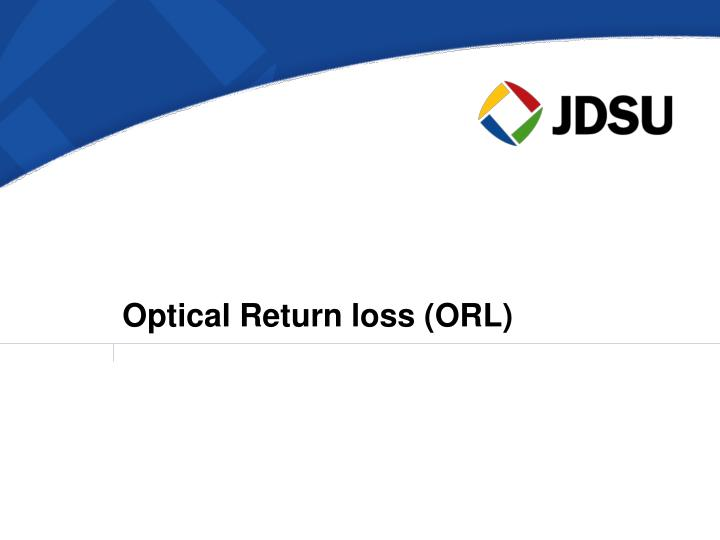 Optical Return loss (ORL)