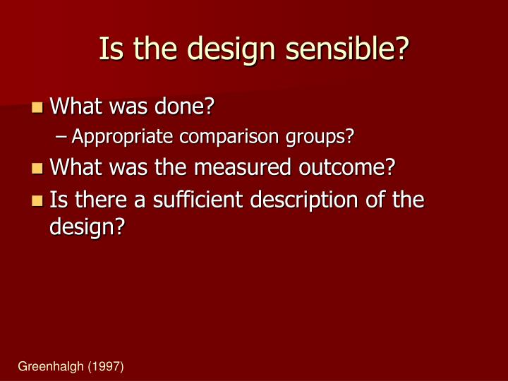 Is the design sensible?