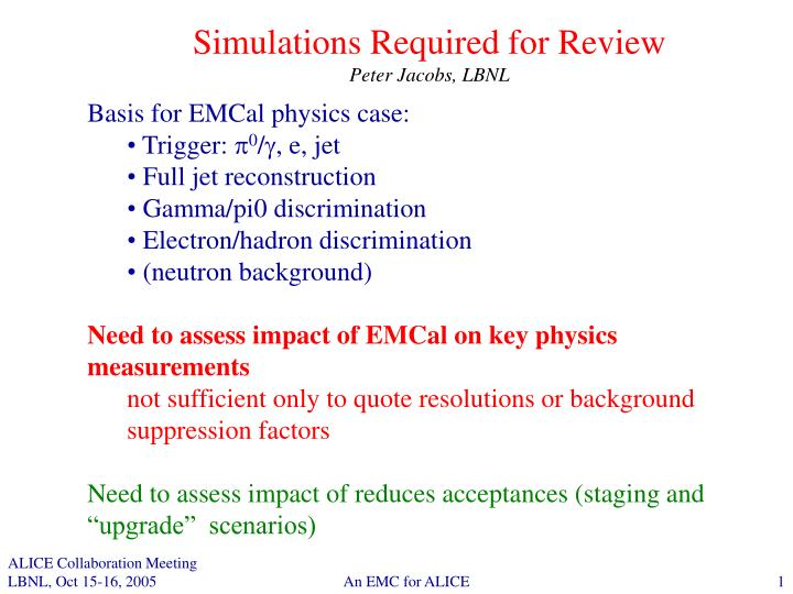 Simulations required for review peter jacobs lbnl