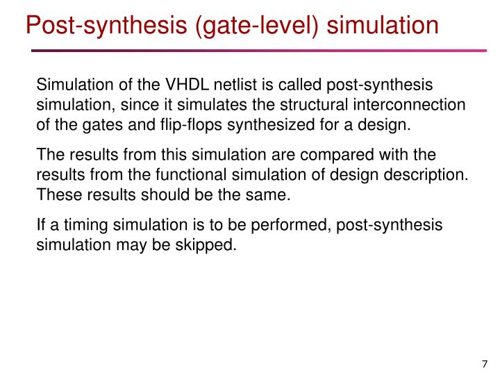 Post-synthesis (gate-level) simulation