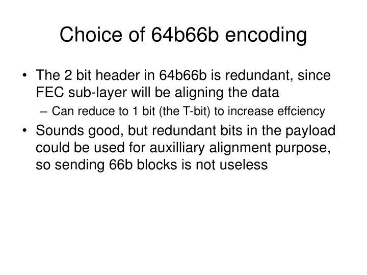 Choice of 64b66b encoding