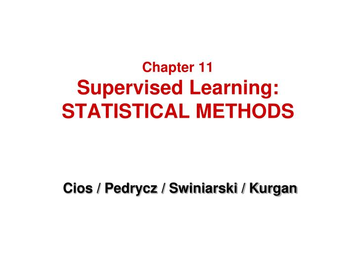 Chapter 11 supervised learning statistical methods