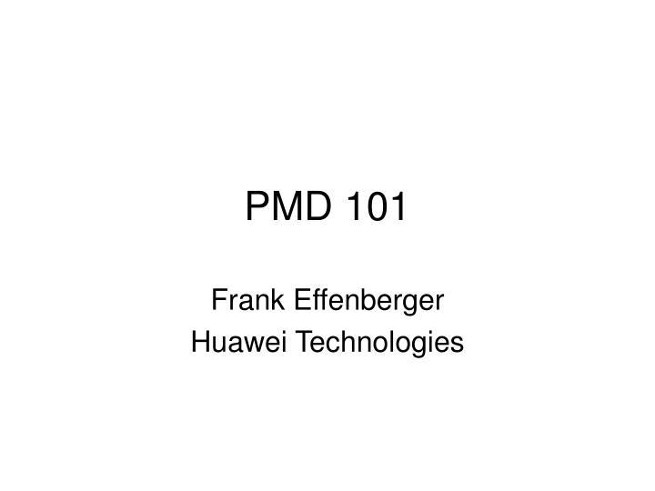 Pmd 101