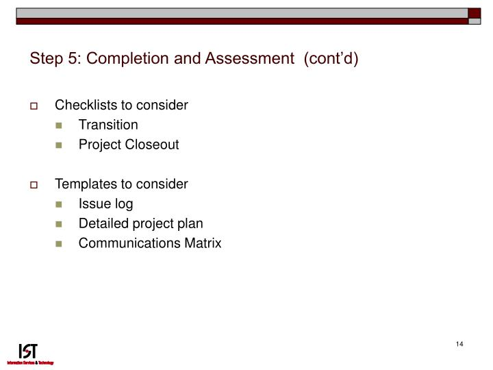Step 5: Completion and Assessment  (cont'd)