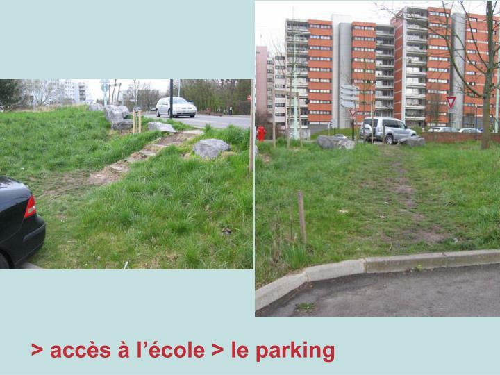 > accès à l'école > le parking