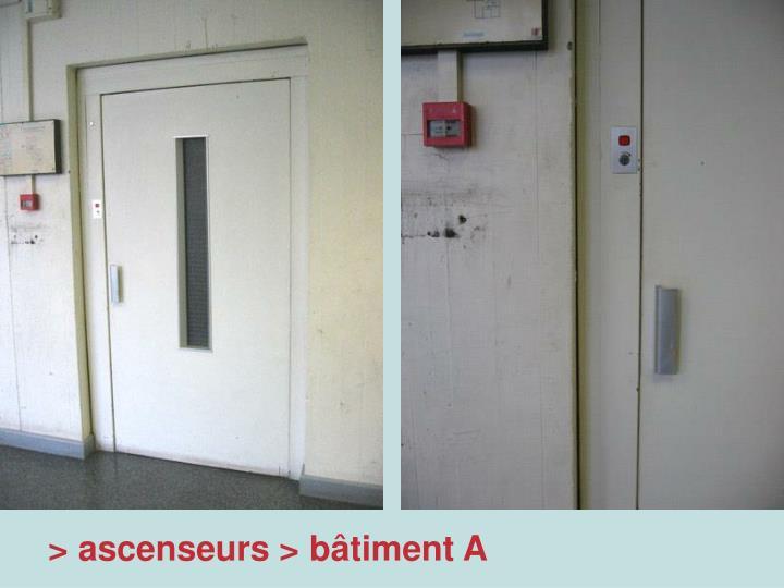 > ascenseurs > bâtiment A