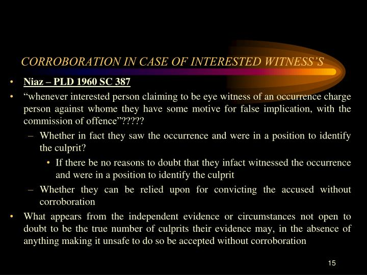 CORROBORATION IN CASE OF INTERESTED WITNESS'S