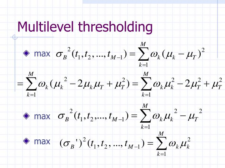 Multilevel thresholding