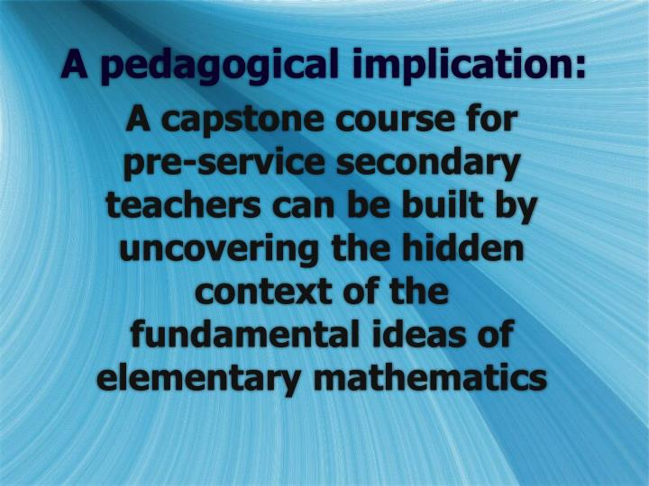 A pedagogical implication: