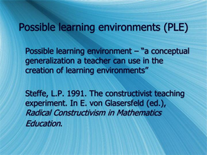 Possible learning environments (PLE)