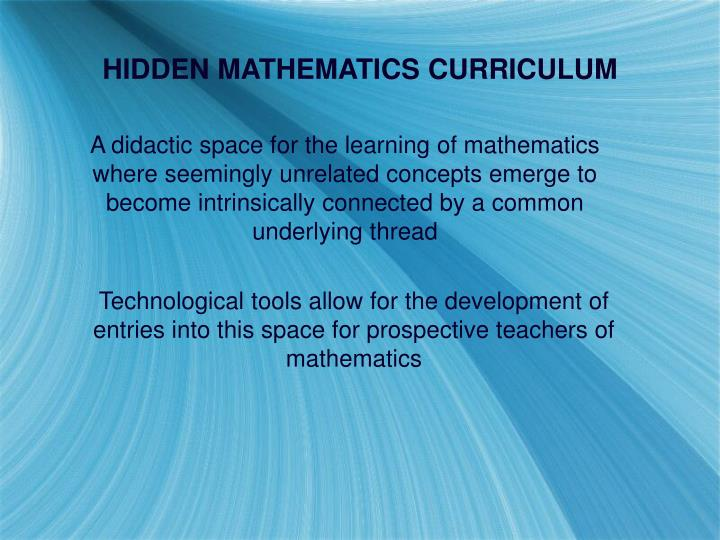 HIDDEN MATHEMATICS CURRICULUM